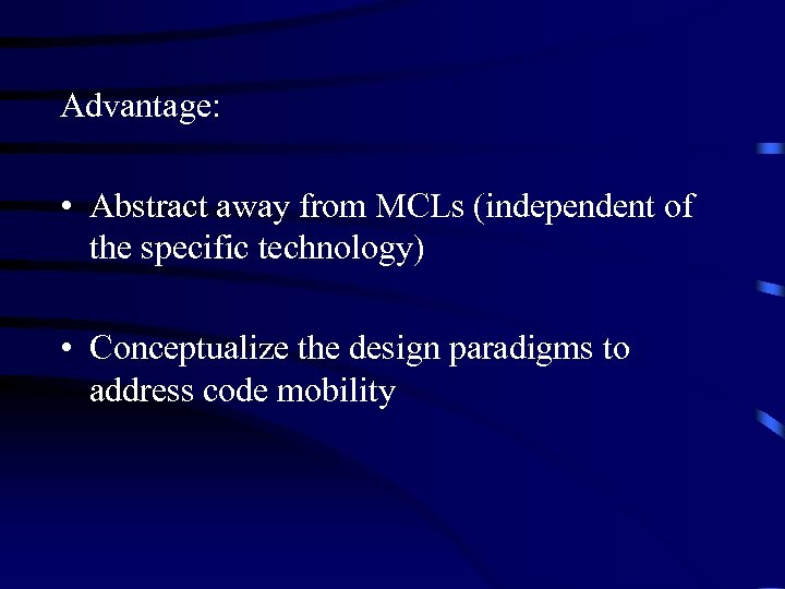 Advantage: • Abstract away from MCLs (independent of the specific technology) • Conceptualize the
