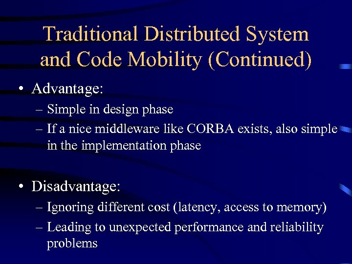 Traditional Distributed System and Code Mobility (Continued) • Advantage: – Simple in design phase