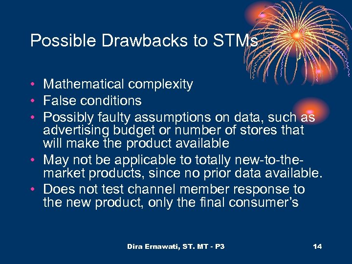 Possible Drawbacks to STMs • Mathematical complexity • False conditions • Possibly faulty assumptions