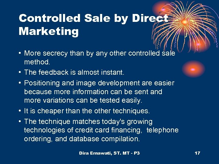 Controlled Sale by Direct Marketing • More secrecy than by any other controlled sale
