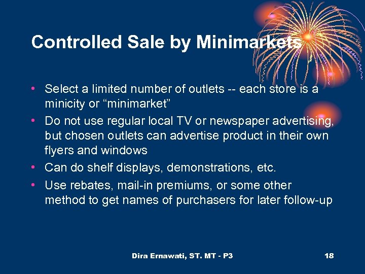 Controlled Sale by Minimarkets • Select a limited number of outlets -- each store