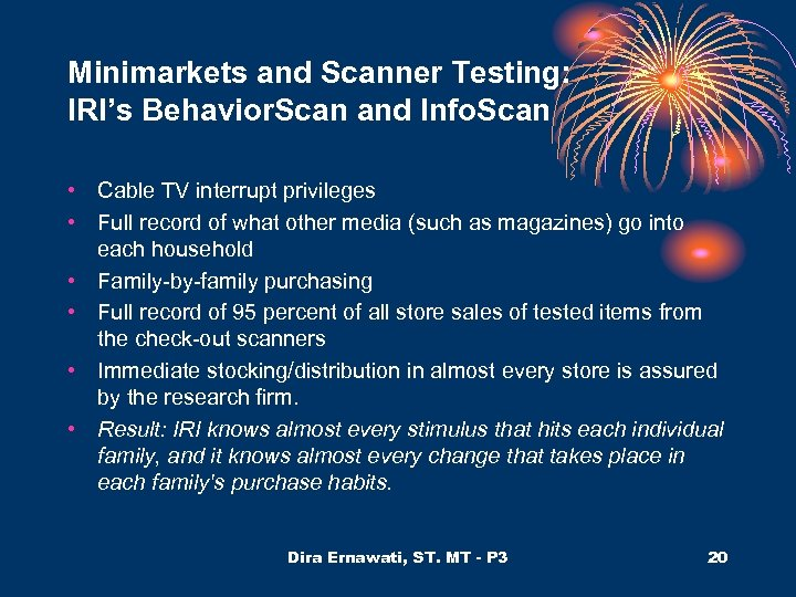 Minimarkets and Scanner Testing: IRI's Behavior. Scan and Info. Scan • Cable TV interrupt