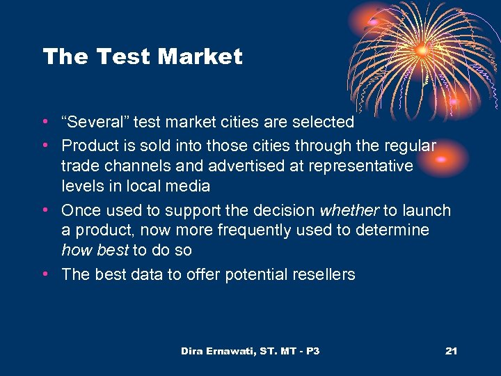 """The Test Market • """"Several"""" test market cities are selected • Product is sold"""