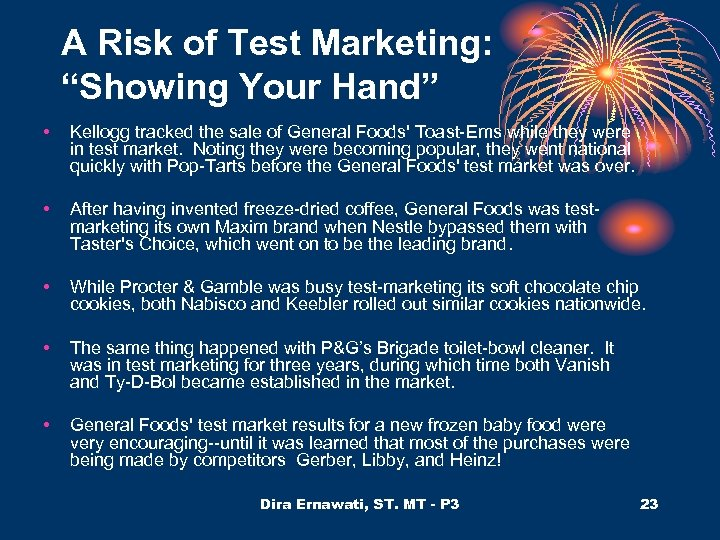 """A Risk of Test Marketing: """"Showing Your Hand"""" • Kellogg tracked the sale of"""