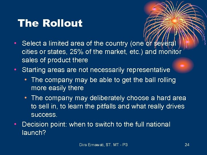 The Rollout • Select a limited area of the country (one or several cities