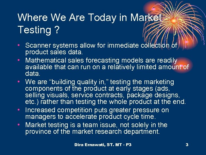 Where We Are Today in Market Testing ? • Scanner systems allow for immediate