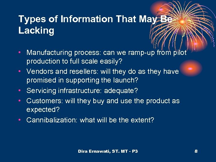 Types of Information That May Be Lacking • Manufacturing process: can we ramp-up from