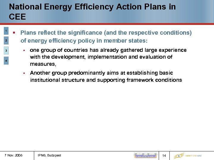 National Energy Efficiency Action Plans in CEE § Plans reflect the significance (and the
