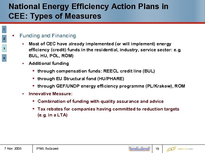 National Energy Efficiency Action Plans in CEE: Types of Measures § Funding and Financing