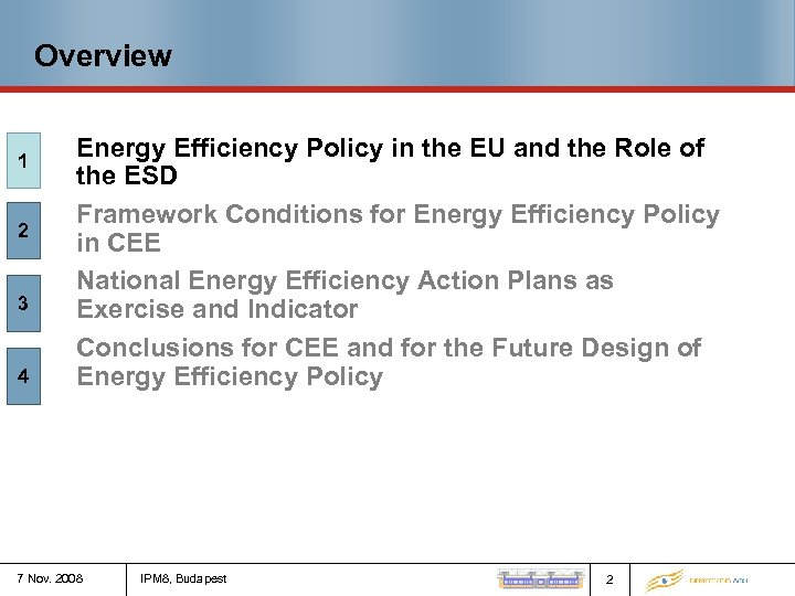 Overview 1 2 3 4 Energy Efficiency Policy in the EU and the Role