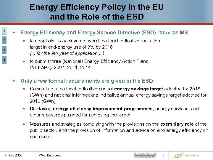 Energy Efficiency Policy in the EU and the Role of the ESD § Energy