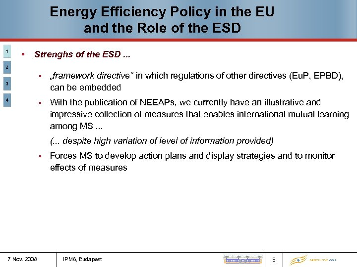 Energy Efficiency Policy in the EU and the Role of the ESD § Strenghs