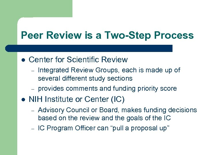 Peer Review is a Two-Step Process l Center for Scientific Review – – l