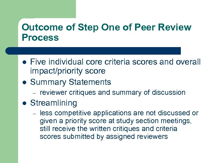 Outcome of Step One of Peer Review Process l l Five individual core criteria