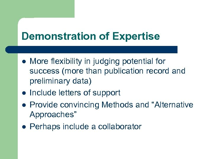 Demonstration of Expertise l l More flexibility in judging potential for success (more than