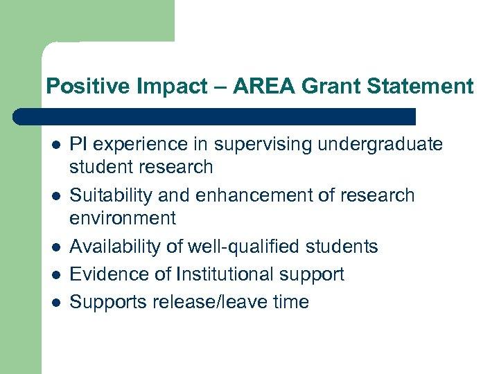 Positive Impact – AREA Grant Statement l l l PI experience in supervising undergraduate