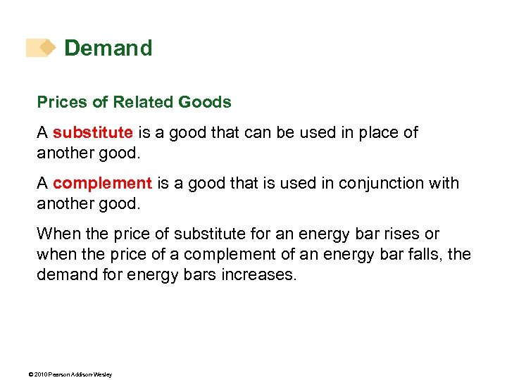 Demand Prices of Related Goods A substitute is a good that can be used