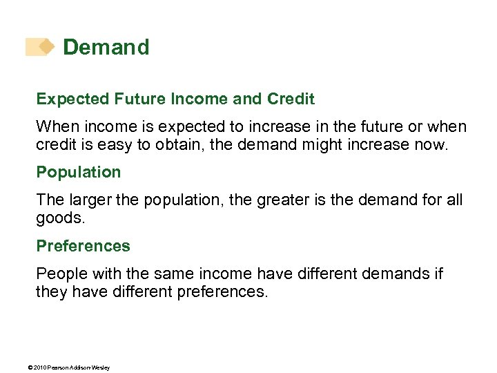 Demand Expected Future Income and Credit When income is expected to increase in the