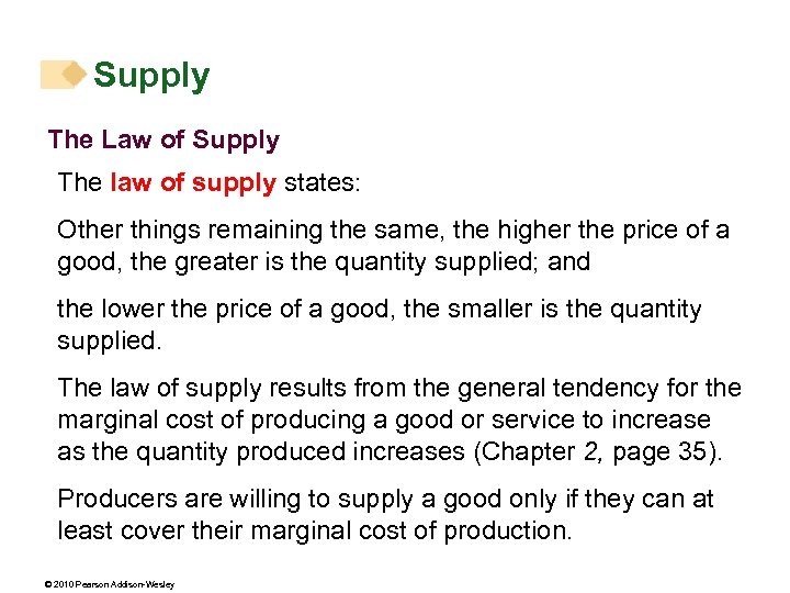 Supply The Law of Supply The law of supply states: Other things remaining the