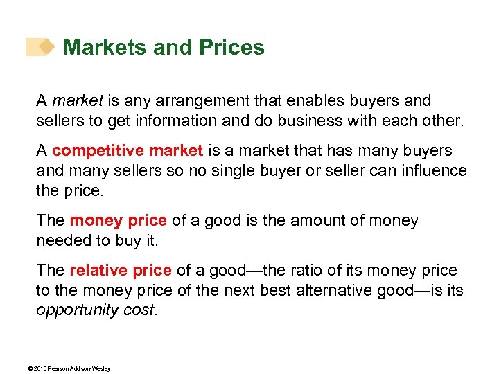 Markets and Prices A market is any arrangement that enables buyers and sellers to