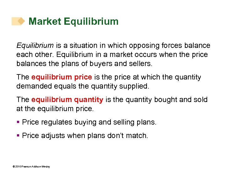 Market Equilibrium is a situation in which opposing forces balance each other. Equilibrium in