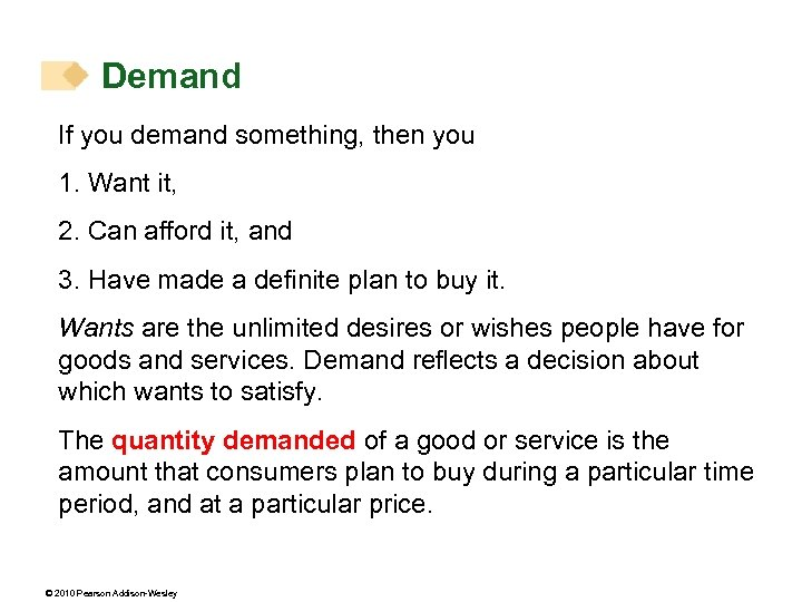 Demand If you demand something, then you 1. Want it, 2. Can afford it,
