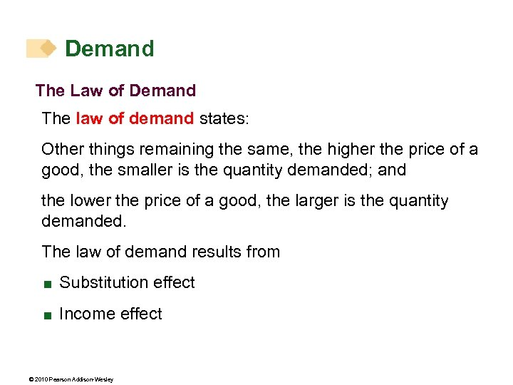 Demand The Law of Demand The law of demand states: Other things remaining the