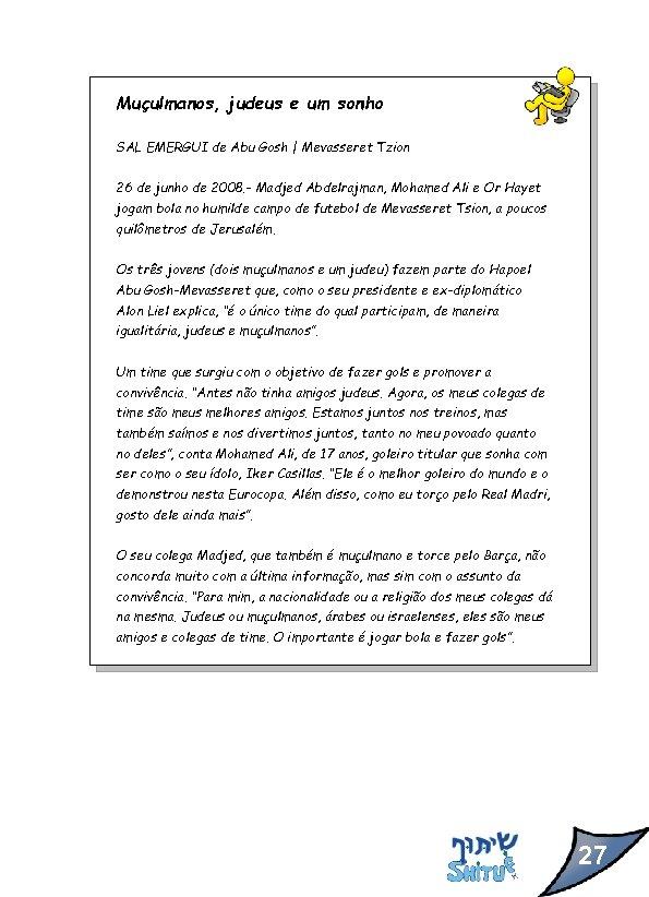 Muçulmanos, judeus e um sonho SAL EMERGUI de Abu Gosh   Mevasseret Tzion 26