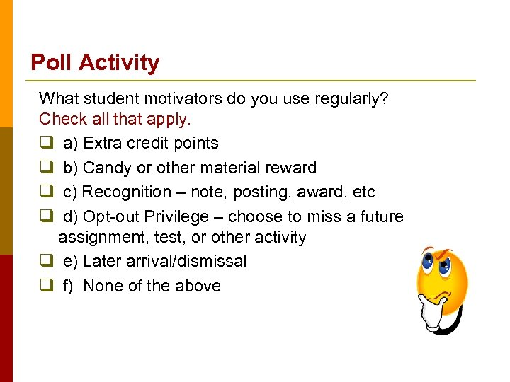 Poll Activity What student motivators do you use regularly? Check all that apply. q