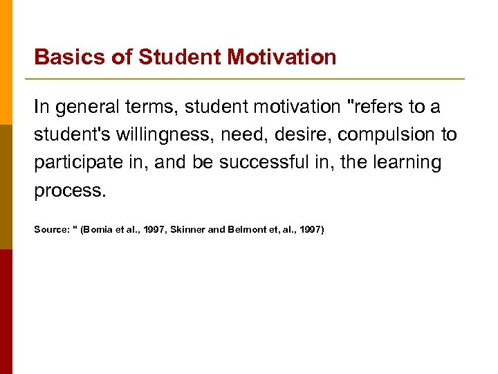 Basics of Student Motivation In general terms, student motivation