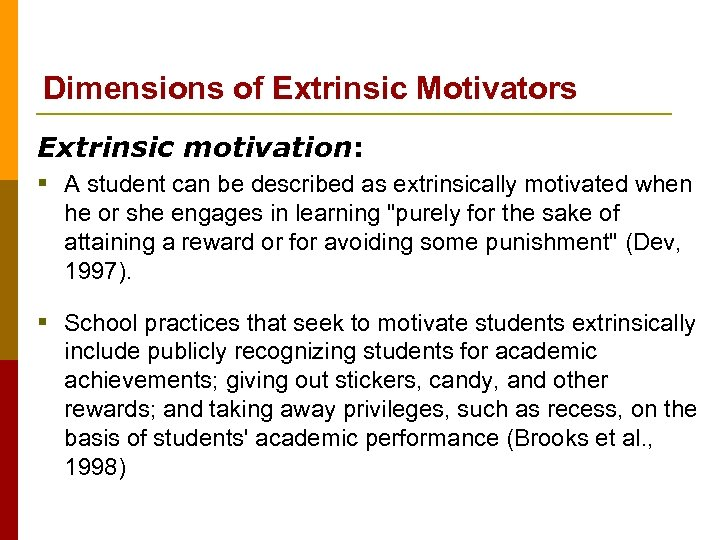 Dimensions of Extrinsic Motivators Extrinsic motivation: § A student can be described as extrinsically