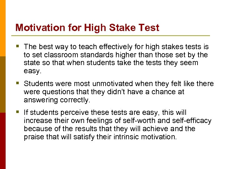 Motivation for High Stake Test § The best way to teach effectively for high