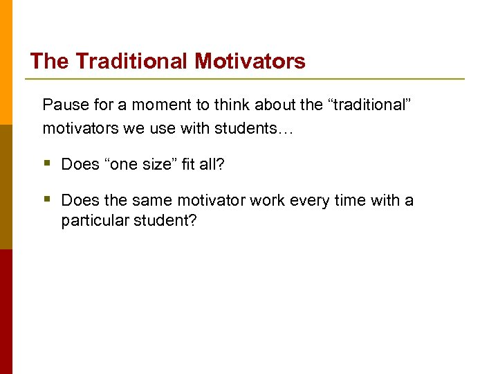 """The Traditional Motivators Pause for a moment to think about the """"traditional"""" motivators we"""