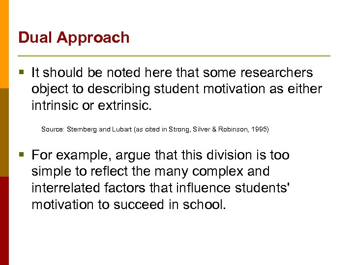 Dual Approach § It should be noted here that some researchers object to describing