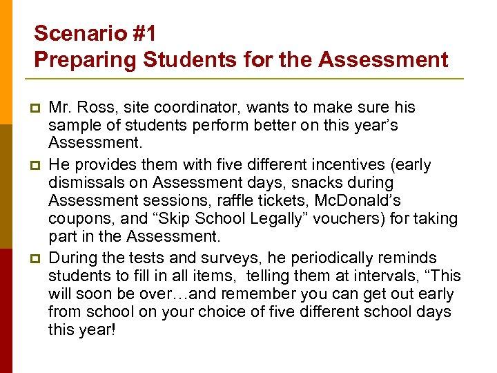 Scenario #1 Preparing Students for the Assessment p p p Mr. Ross, site coordinator,