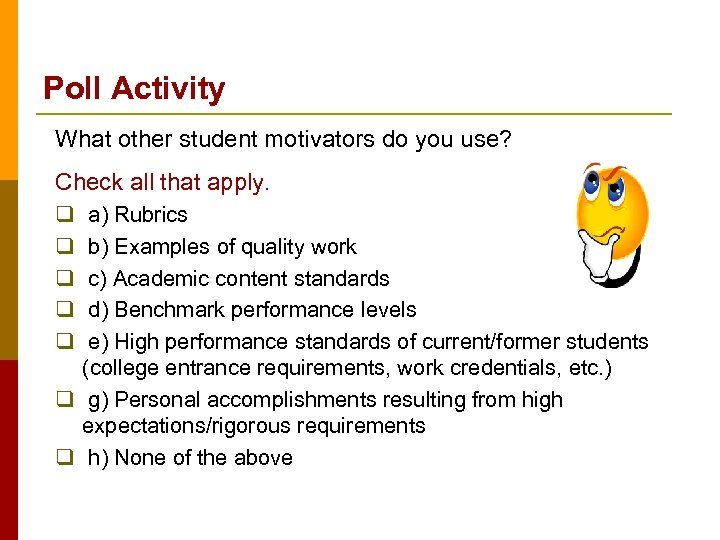 Poll Activity What other student motivators do you use? Check all that apply. q