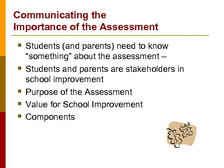 Communicating the Importance of the Assessment § Students (and parents) need to know §