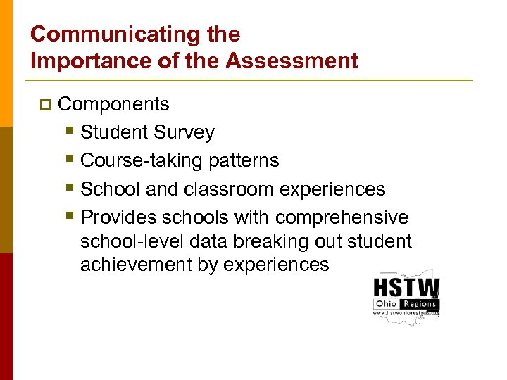Communicating the Importance of the Assessment p Components § Student Survey § Course-taking patterns