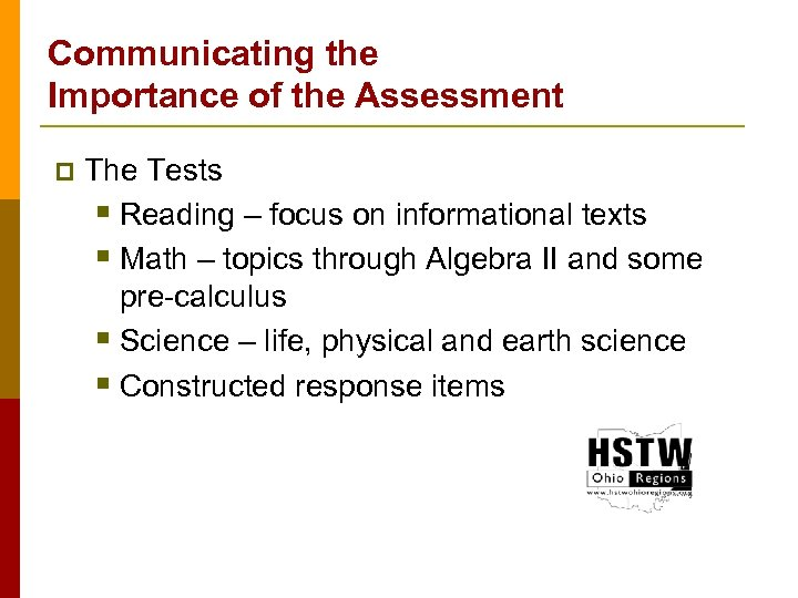 Communicating the Importance of the Assessment p The Tests § Reading – focus on