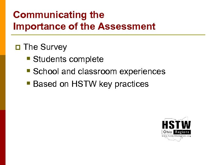 Communicating the Importance of the Assessment p The Survey § Students complete § School
