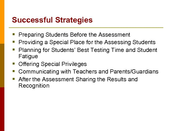 Successful Strategies § Preparing Students Before the Assessment § Providing a Special Place for