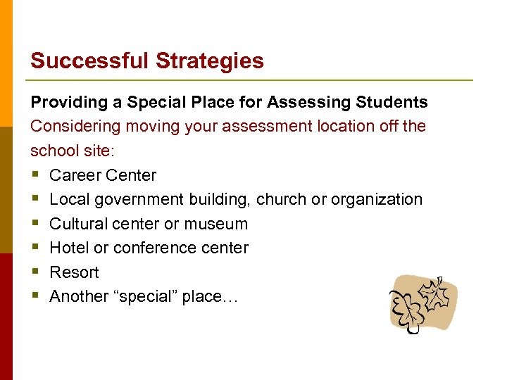 Successful Strategies Providing a Special Place for Assessing Students Considering moving your assessment location