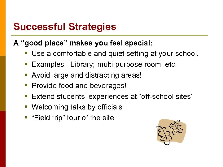 """Successful Strategies A """"good place"""" makes you feel special: § Use a comfortable and"""