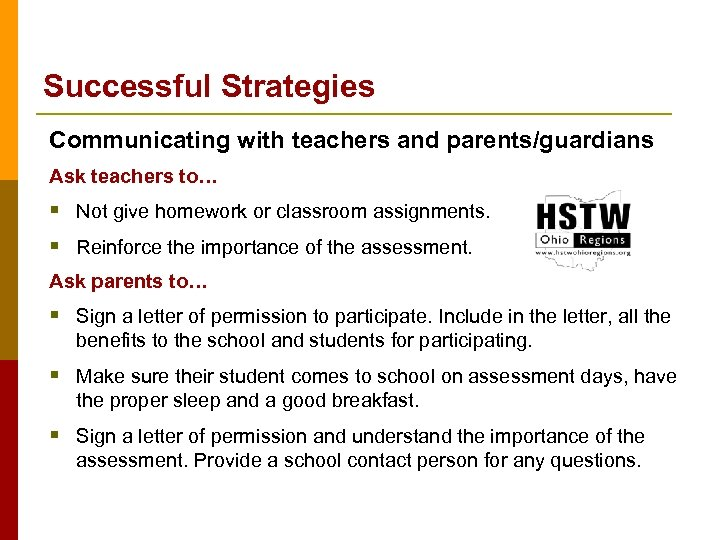 Successful Strategies Communicating with teachers and parents/guardians Ask teachers to… § Not give homework