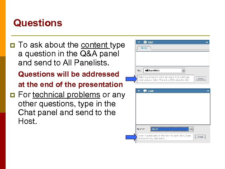 Questions p To ask about the content type a question in the Q&A panel