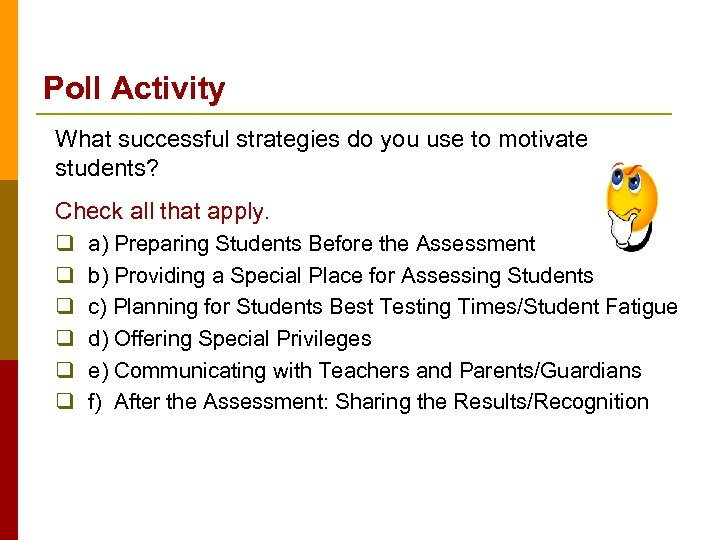 Poll Activity What successful strategies do you use to motivate students? Check all that