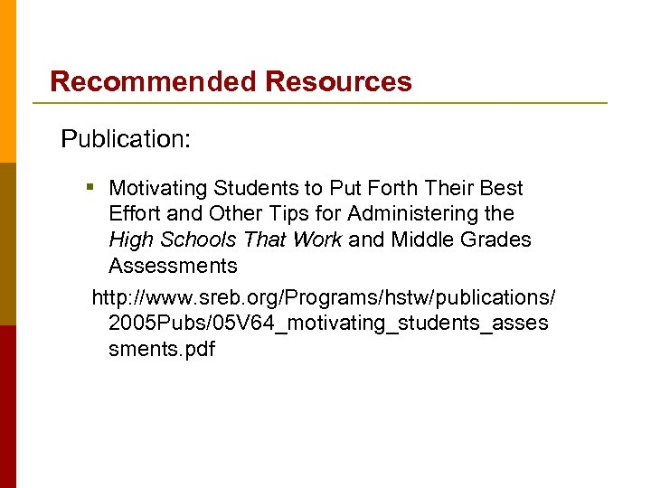 Recommended Resources Publication: § Motivating Students to Put Forth Their Best Effort and Other