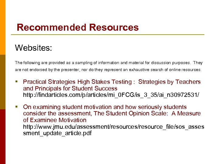 Recommended Resources Websites: The following are provided as a sampling of information and material