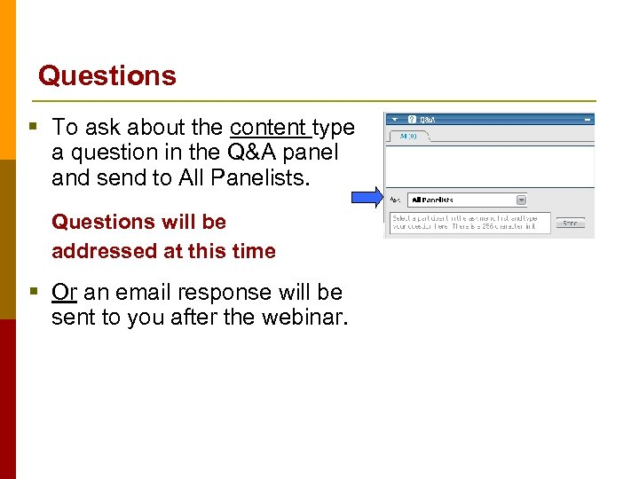 Questions § To ask about the content type a question in the Q&A panel