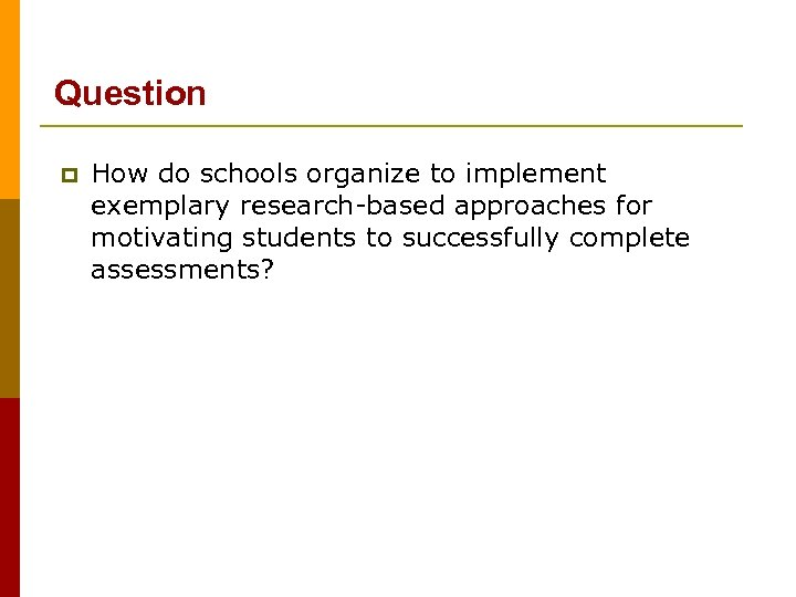 Question p How do schools organize to implement exemplary research-based approaches for motivating students